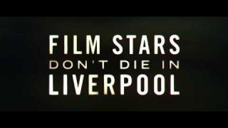 Film Stars Don't Die In Liverpool (2017) - Official Trailer