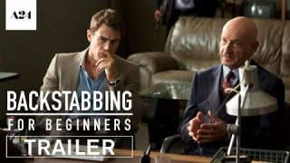 Backstabbing For Beginners   Official Trailer HD   A24